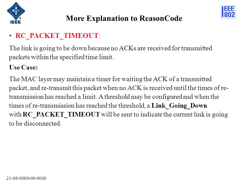 More Explanation to ReasonCode RC_PACKET_TIMEOUT: The link is going to be down because no ACKs are received for transmitted packets within the specified time limit.