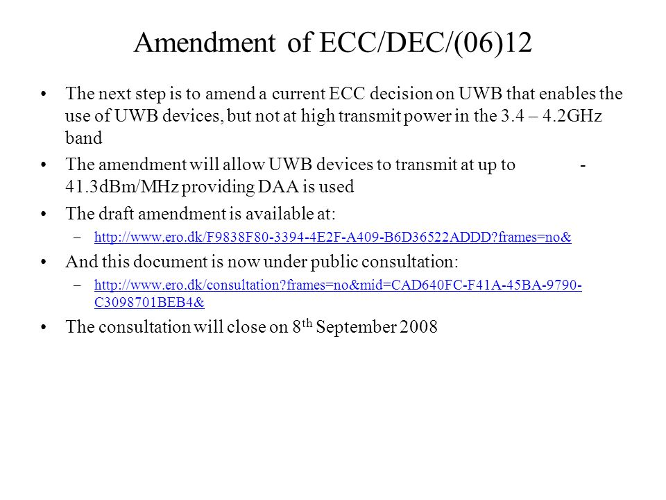 Actions for IEEE 802.16 WG The liaison adhoc should put together a response to this consultation on behalf of the WG to reiterate our concerns about the lack of protection for this important band in Europe –Sensitivity levels and power control ranges that were used in calculations were too relaxed (lower sensitivities in reality and large TPC ranges) –No protection for services that dont include a periodic uplink transmission (e.g.