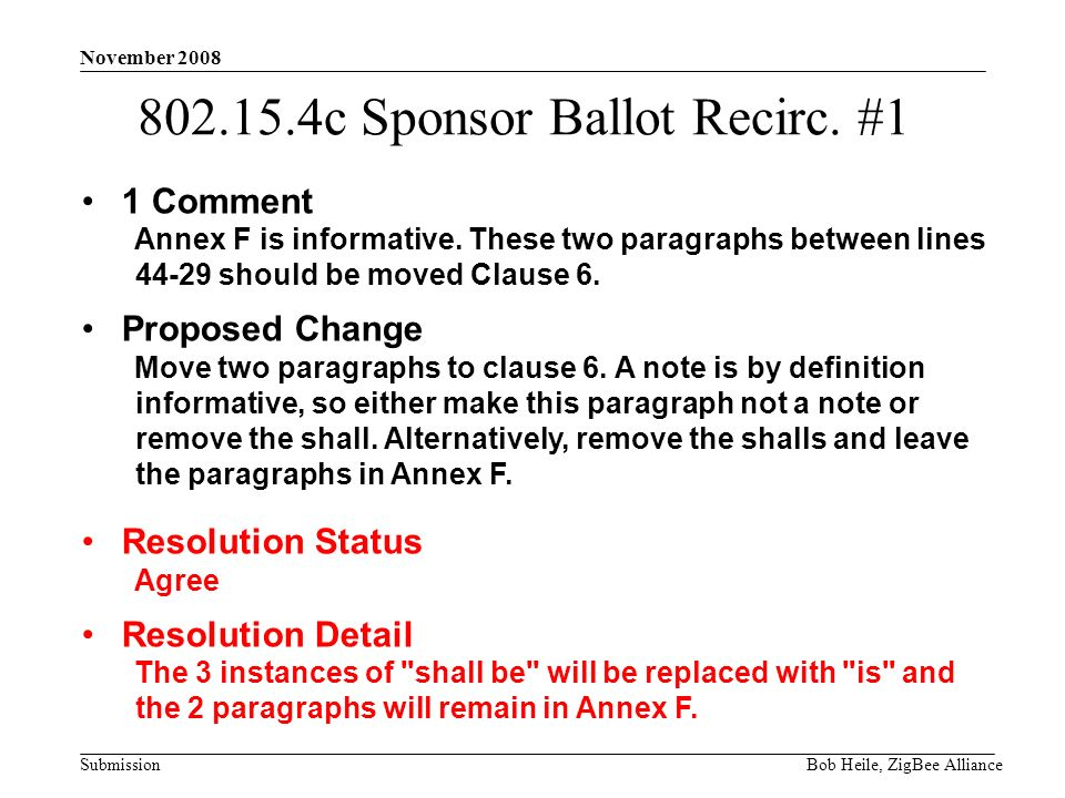 Submission November 2008 Bob Heile, ZigBee Alliance 802.15.4c Sponsor Ballot Recirc.