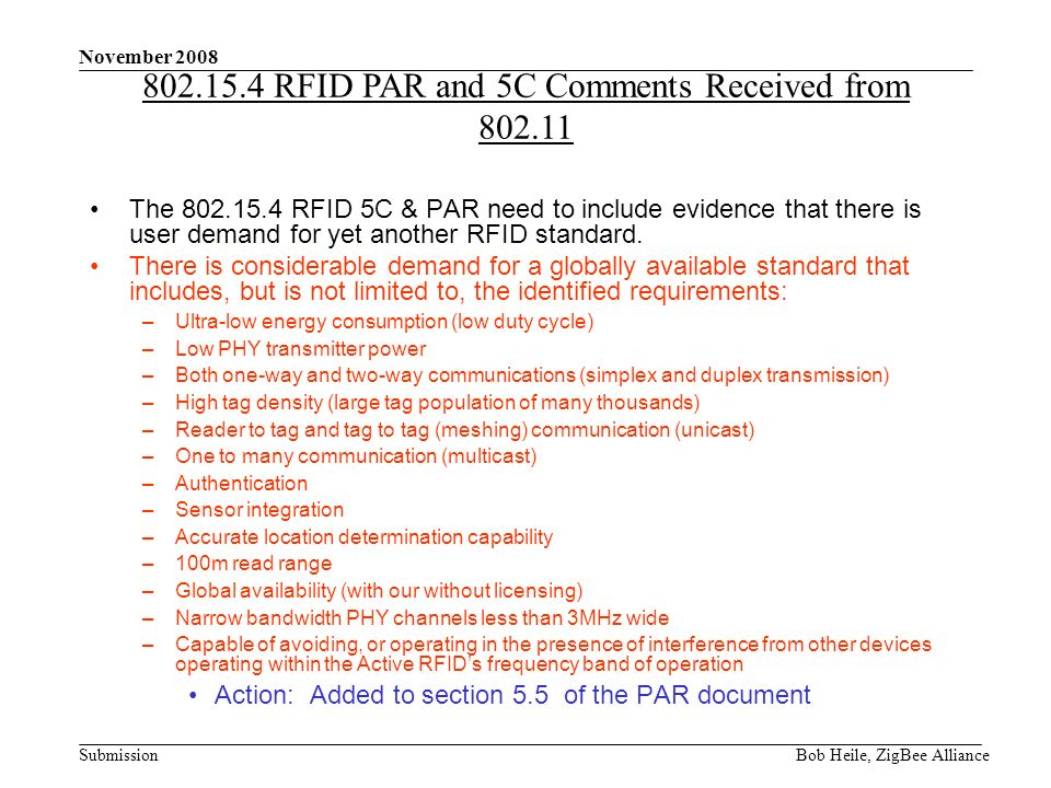 Submission November 2008 Bob Heile, ZigBee Alliance The RFID 5C & PAR need to include evidence that there is user demand for yet another RFID standard.