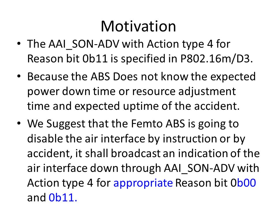 Motivation The AAI_SON-ADV with Action type 4 for Reason bit 0b11 is specified in P802.16m/D3.