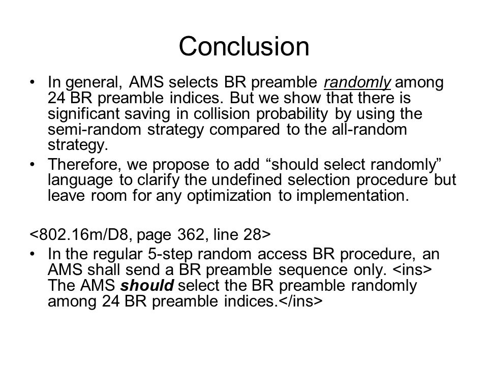 Conclusion In general, AMS selects BR preamble randomly among 24 BR preamble indices. But we show that there is significant saving in collision probab