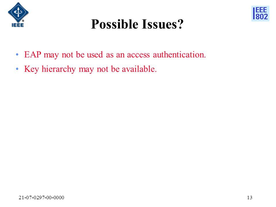 Possible Issues. EAP may not be used as an access authentication.