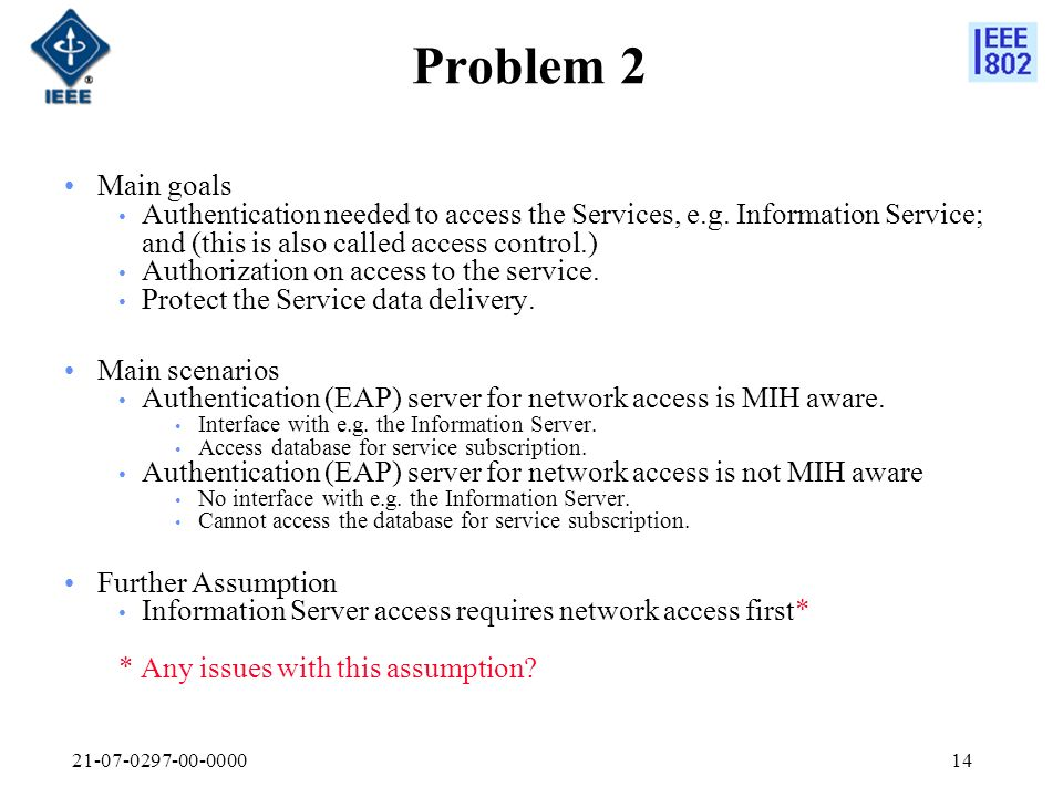 21-07-0297-00-000014 Problem 2 Main goals Authentication needed to access the Services, e.g.