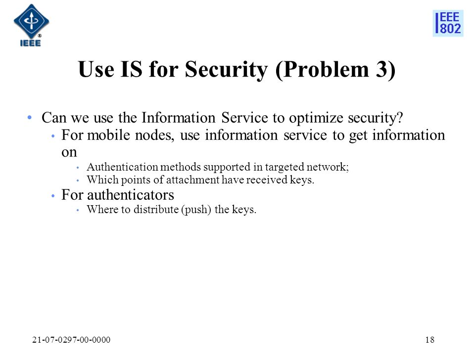 Use IS for Security (Problem 3) Can we use the Information Service to optimize security.