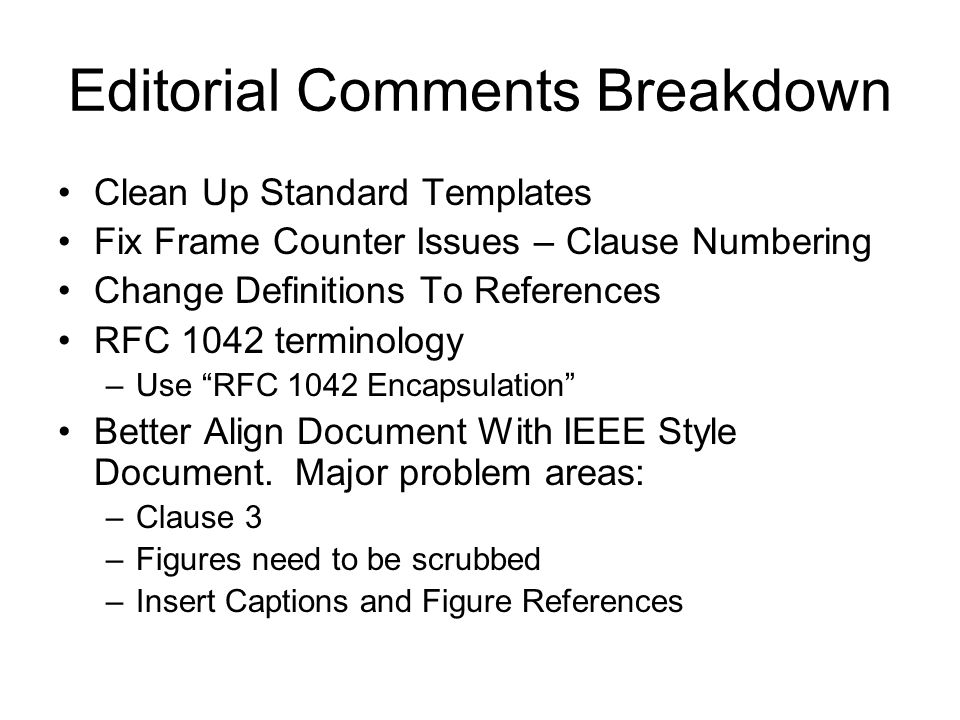 Editorial Comments Breakdown Clean Up Standard Templates Fix Frame Counter Issues – Clause Numbering Change Definitions To References RFC 1042 termino