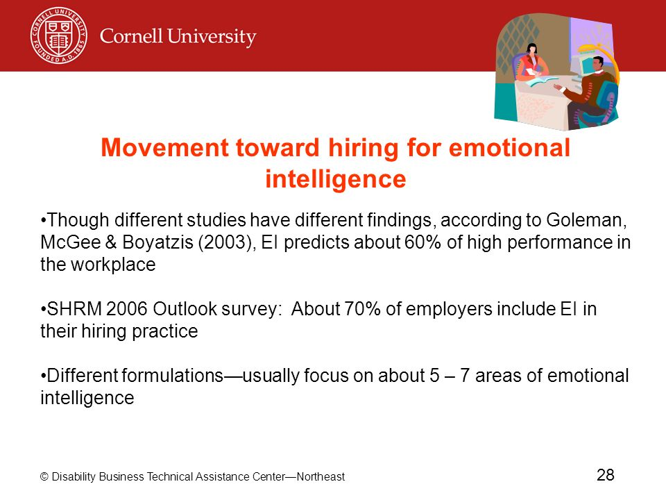 © Disability Business Technical Assistance CenterNortheast 28 Movement toward hiring for emotional intelligence Though different studies have differen