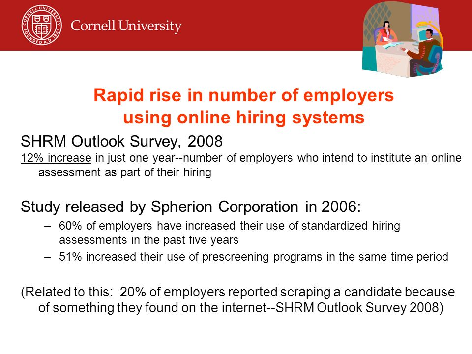 © Disability Business Technical Assistance CenterNortheast 30 Rapid rise in number of employers using online hiring systems SHRM Outlook Survey, 2008 12% increase in just one year--number of employers who intend to institute an online assessment as part of their hiring Study released by Spherion Corporation in 2006: –60% of employers have increased their use of standardized hiring assessments in the past five years –51% increased their use of prescreening programs in the same time period (Related to this: 20% of employers reported scraping a candidate because of something they found on the internet--SHRM Outlook Survey 2008)