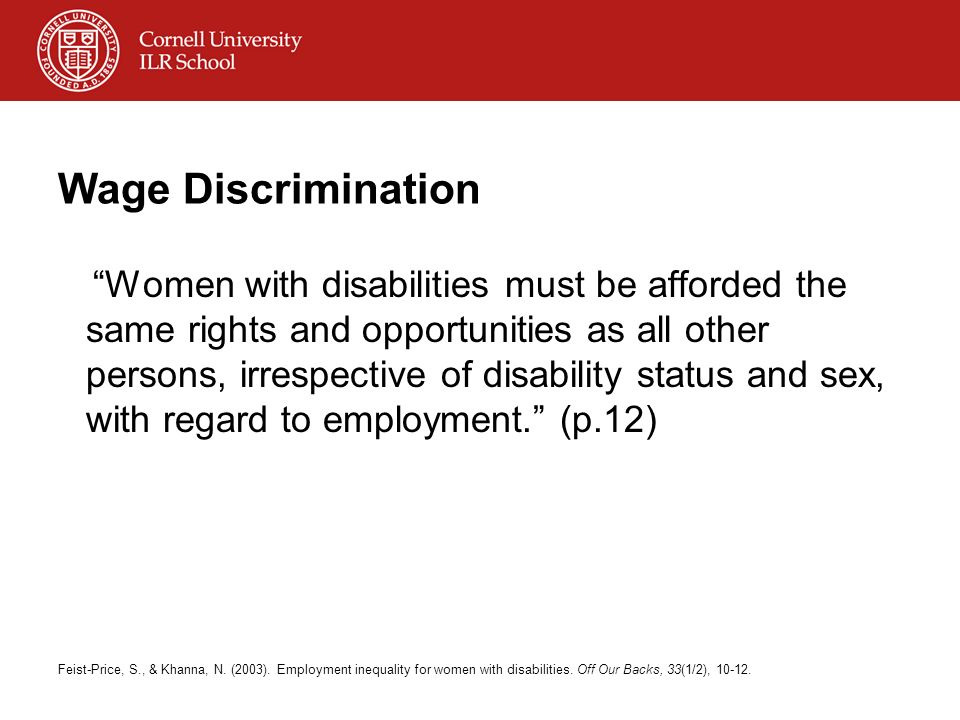 Wage Discrimination Women with disabilities must be afforded the same rights and opportunities as all other persons, irrespective of disability status and sex, with regard to employment.