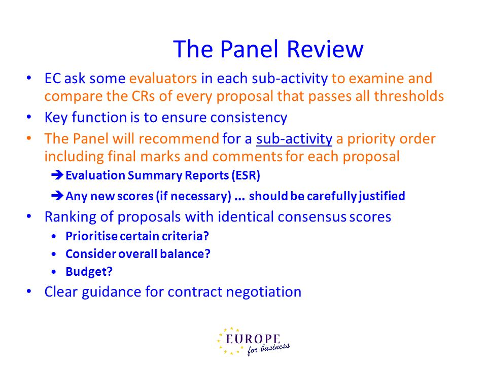 EC ask some evaluators in each sub-activity to examine and compare the CRs of every proposal that passes all thresholds Key function is to ensure cons