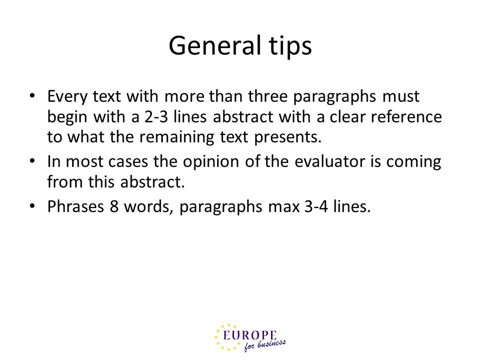 General tips Every text with more than three paragraphs must begin with a 2-3 lines abstract with a clear reference to what the remaining text present