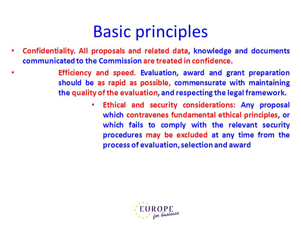 Basic principles Confidentiality. All proposals and related data, knowledge and documents communicated to the Commission are treated in confidence. Ef