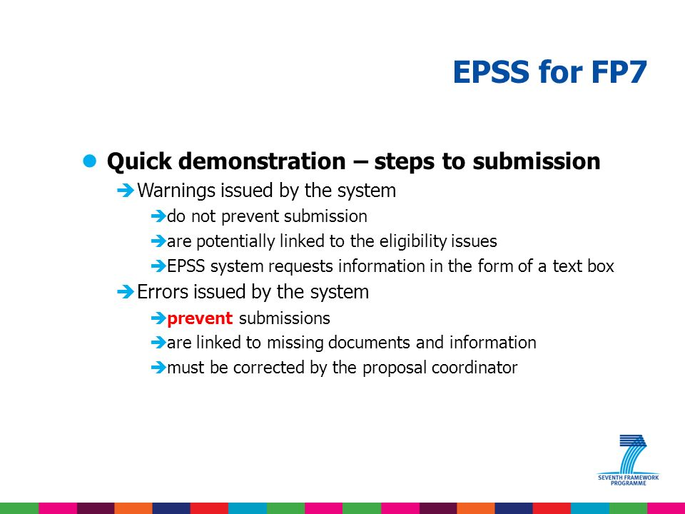 EPSS for FP7 lQuick demonstration – steps to submission èUploading the proposal is not a submission action.