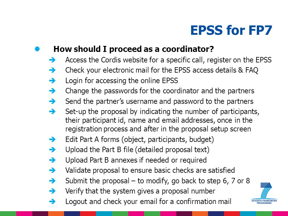 EPSS for FP7 lUsing the EPSS successfully èThe submit button disappears at 17:00:00.000, CET èIn case of doubt, get support early.