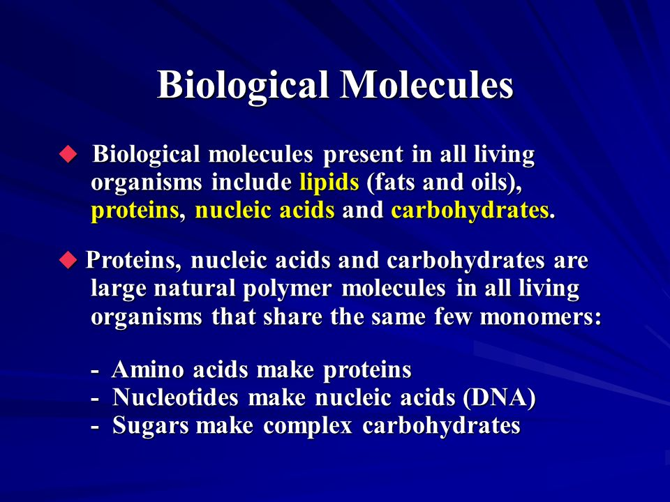 Biological molecules present in all living organisms include lipids (fats and oils), proteins, nucleic acids and carbohydrates. Biological molecules p