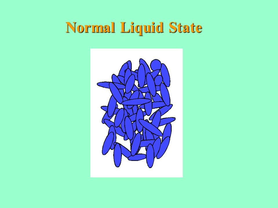 Normal Liquid State