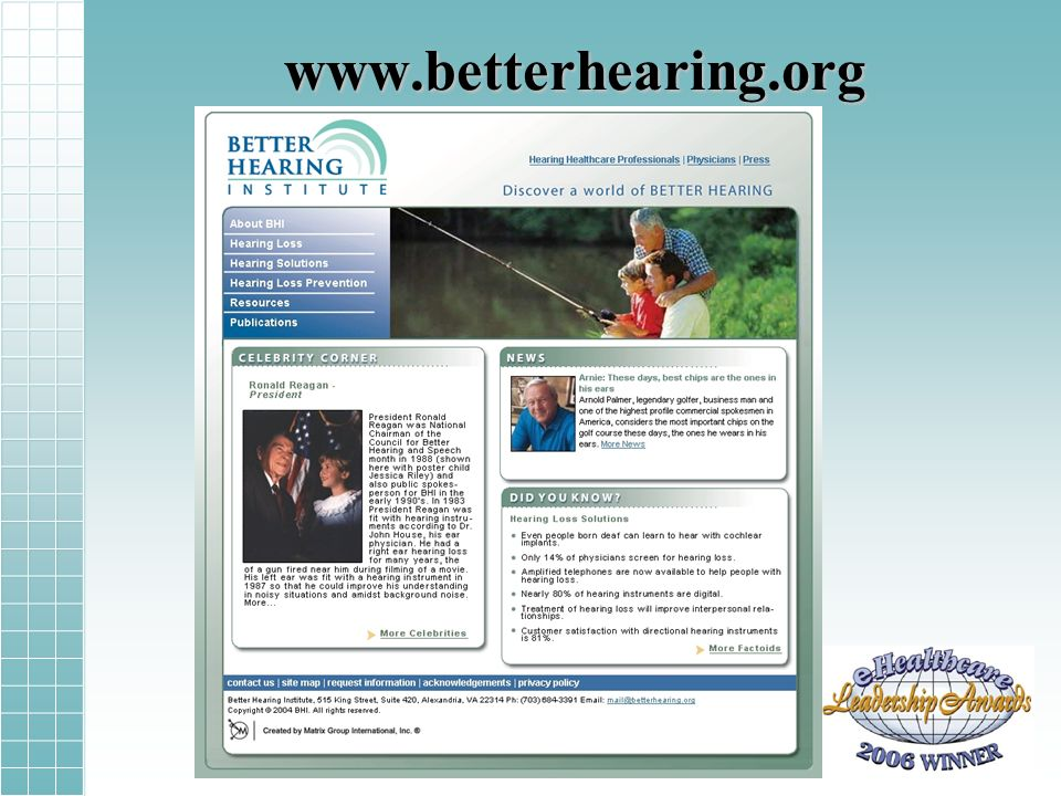 Attitudes towards hearing loss People with serious hearing loss still believe:People with serious hearing loss still believe: –Hearing loss too mild for HA –Many believe their life style precludes need for better hearing.