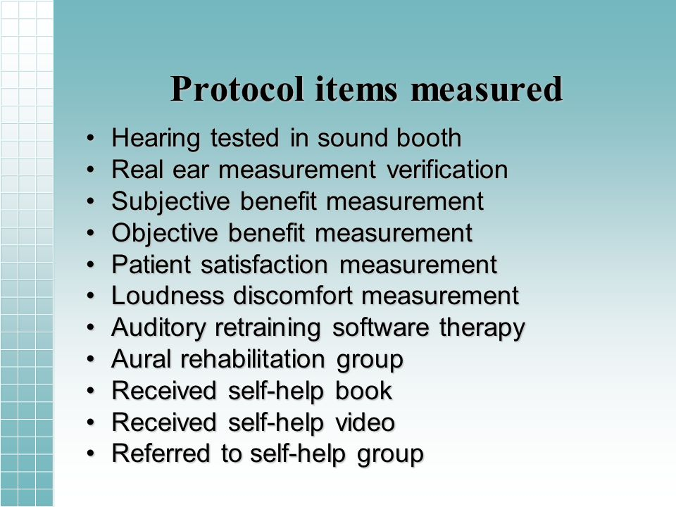 Protocol items measured Hearing tested in sound boothHearing tested in sound booth Real ear measurement verificationReal ear measurement verification Subjective benefit measurementSubjective benefit measurement Objective benefit measurementObjective benefit measurement Patient satisfaction measurementPatient satisfaction measurement Loudness discomfort measurementLoudness discomfort measurement Auditory retraining software therapyAuditory retraining software therapy Aural rehabilitation groupAural rehabilitation group Received self-help bookReceived self-help book Received self-help videoReceived self-help video Referred to self-help groupReferred to self-help group