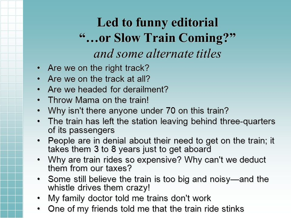 Led to funny editorial …or Slow Train Coming.