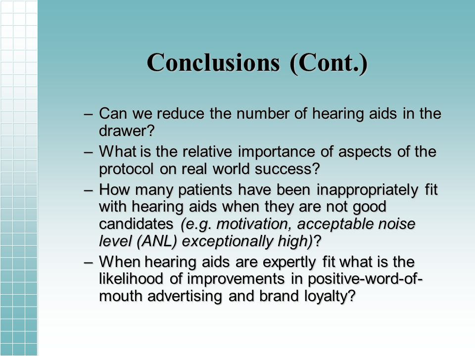 Conclusions (Cont.) –Can we reduce the number of hearing aids in the drawer.