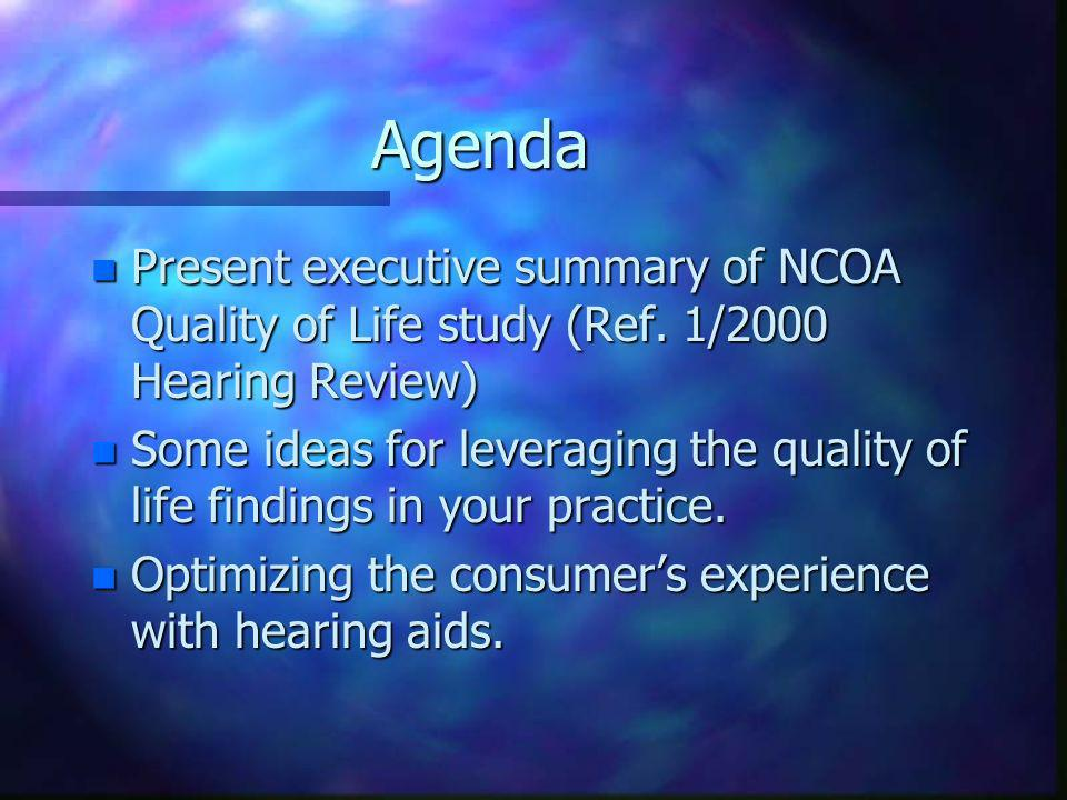 Agenda n Present executive summary of NCOA Quality of Life study (Ref.