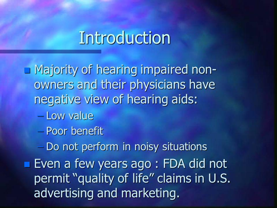 Research Objectives n Assess the impact of aided hearing loss on multiple dimensions of quality of life.