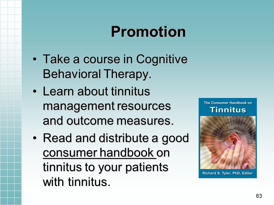 Promotion Take a course in Cognitive Behavioral Therapy.Take a course in Cognitive Behavioral Therapy. Learn about tinnitus management resources and o