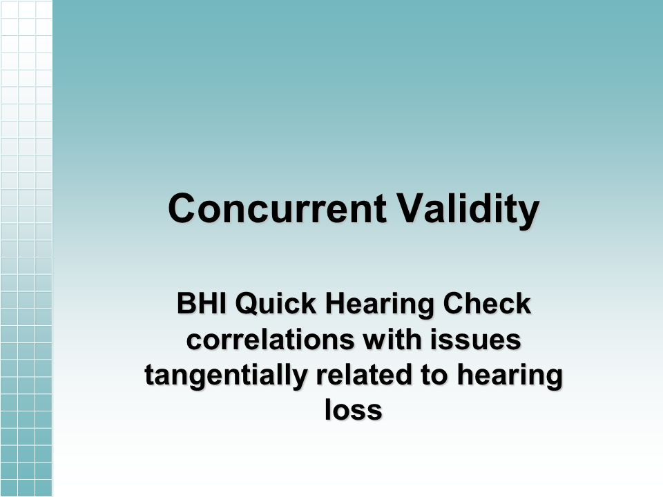 Concurrent Validity BHI Quick Hearing Check correlations with issues tangentially related to hearing loss