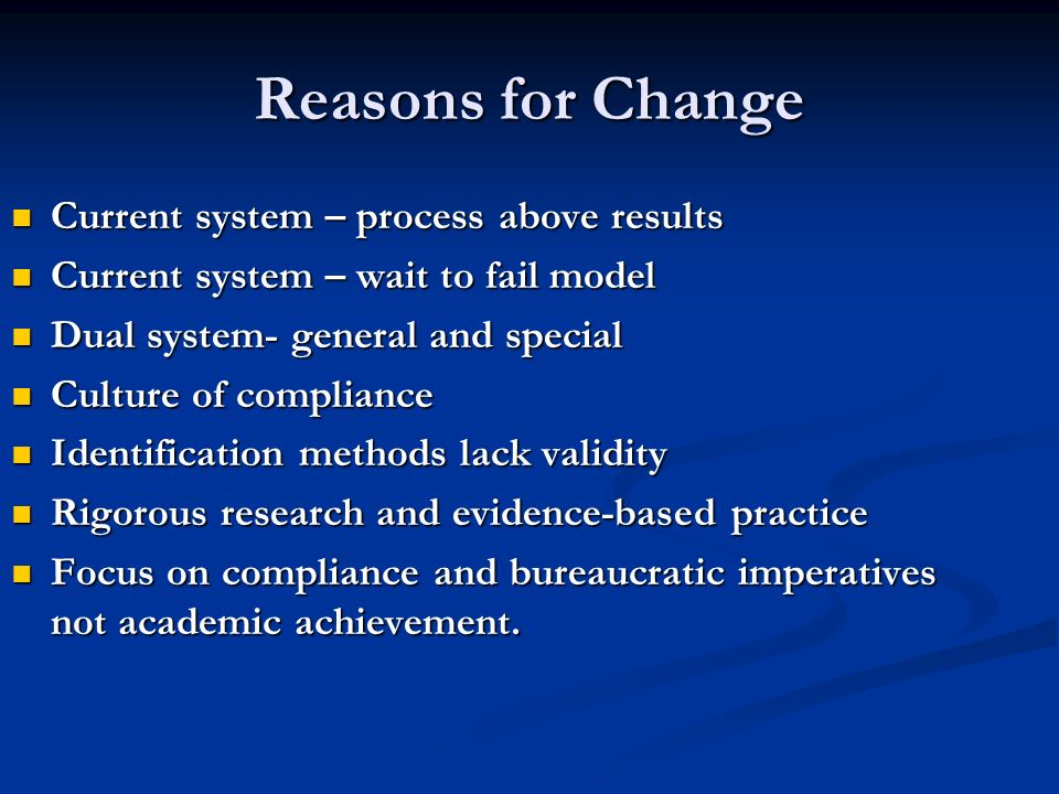 Reasons for Change Current system – process above results Current system – process above results Current system – wait to fail model Current system –