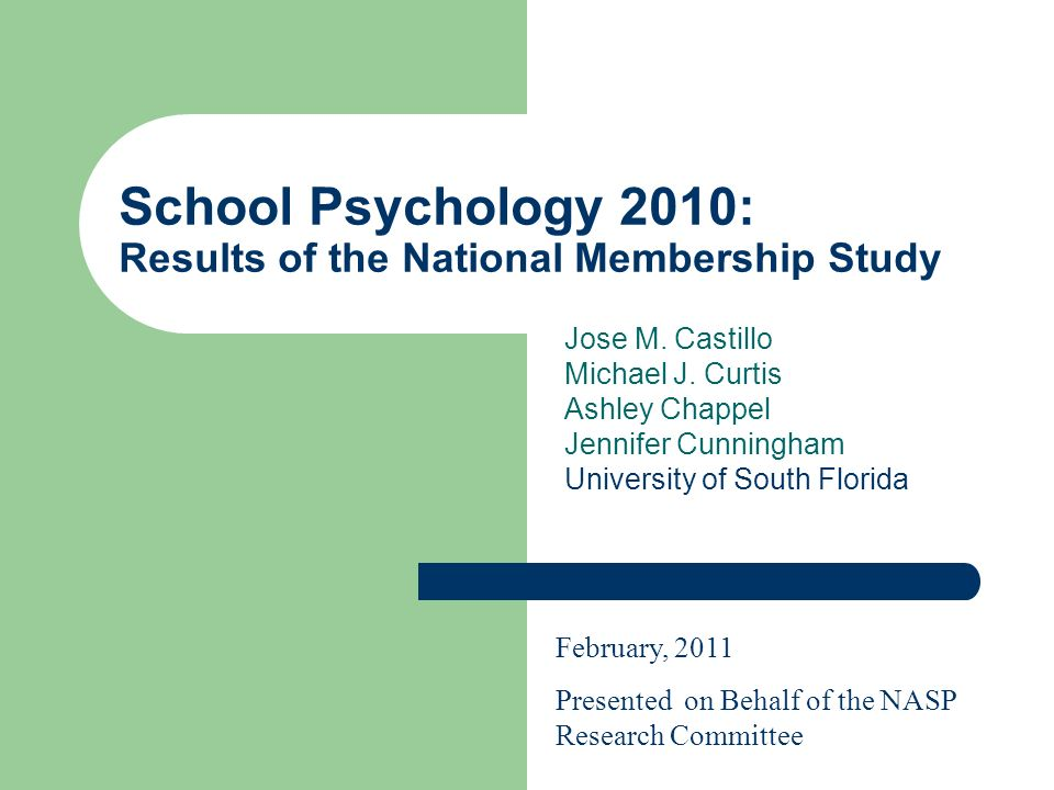 School Psychology 2010: Results of the National Membership Study Jose M.