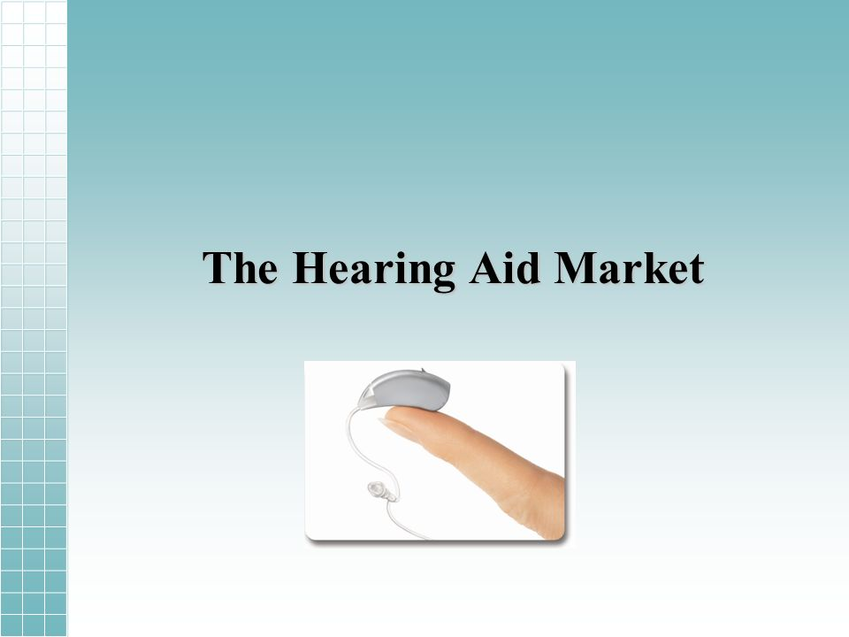 The Hearing Aid Market