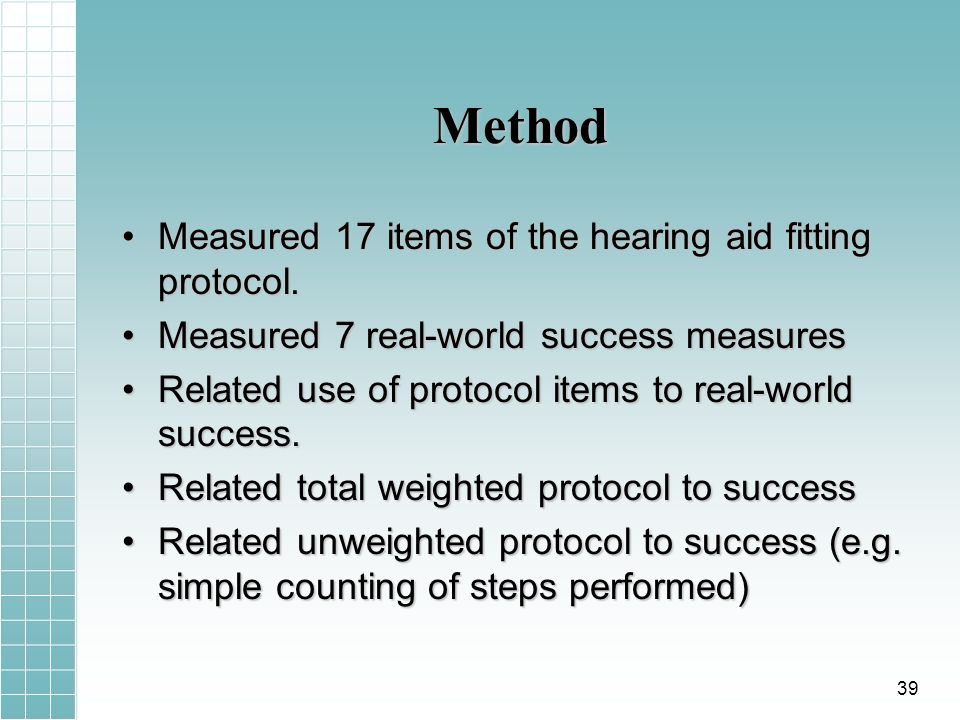 Method Measured 17 items of the hearing aid fitting protocol.Measured 17 items of the hearing aid fitting protocol.