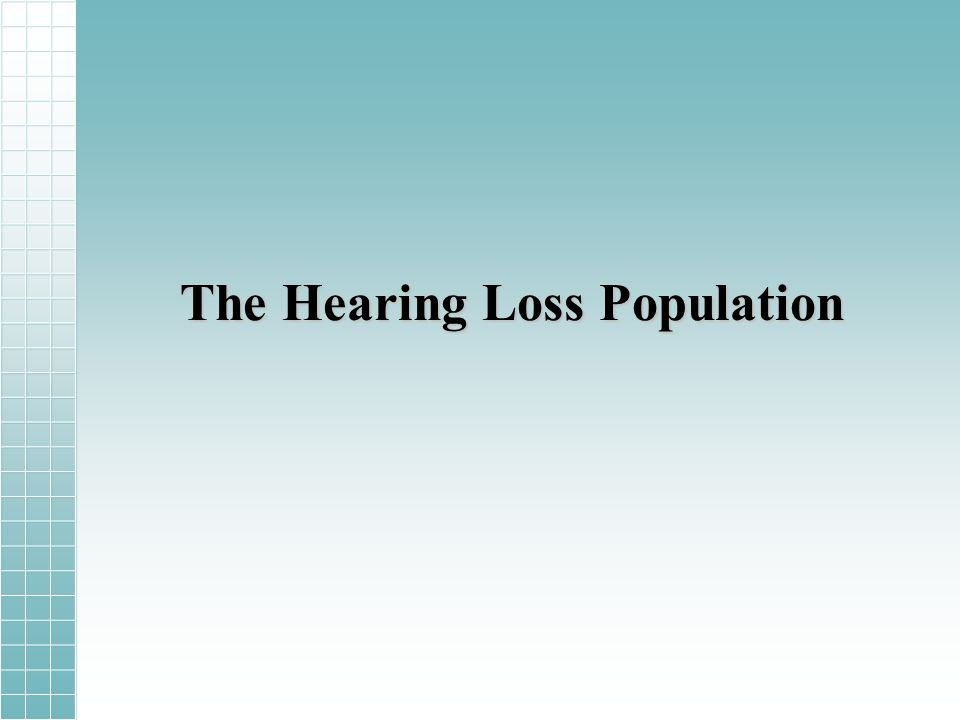 The Hearing Loss Population
