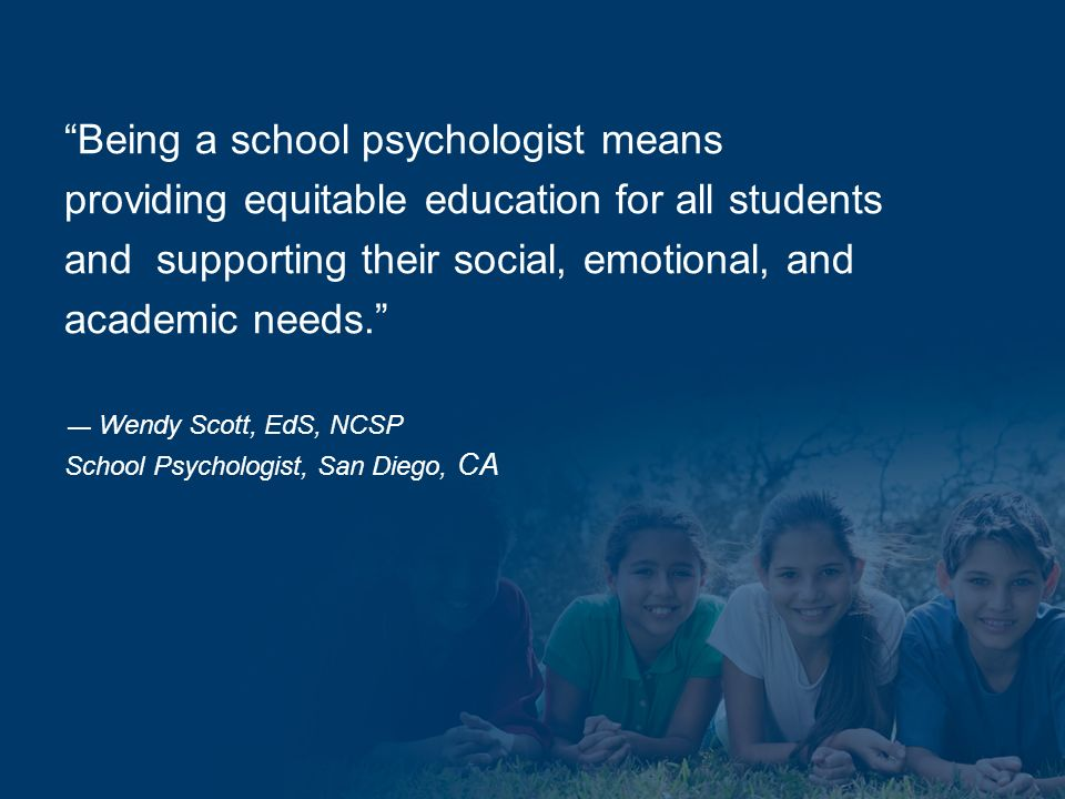 Being a school psychologist means providing equitable education for all students and supporting their social, emotional, and academic needs.