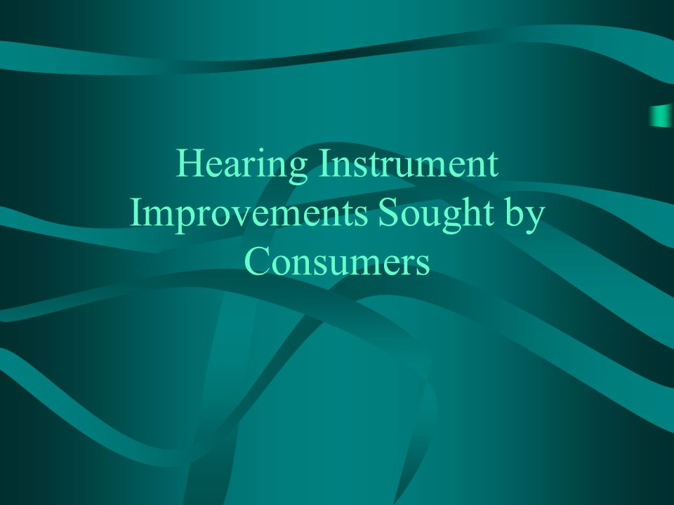 Hearing Instrument Improvements Sought by Consumers