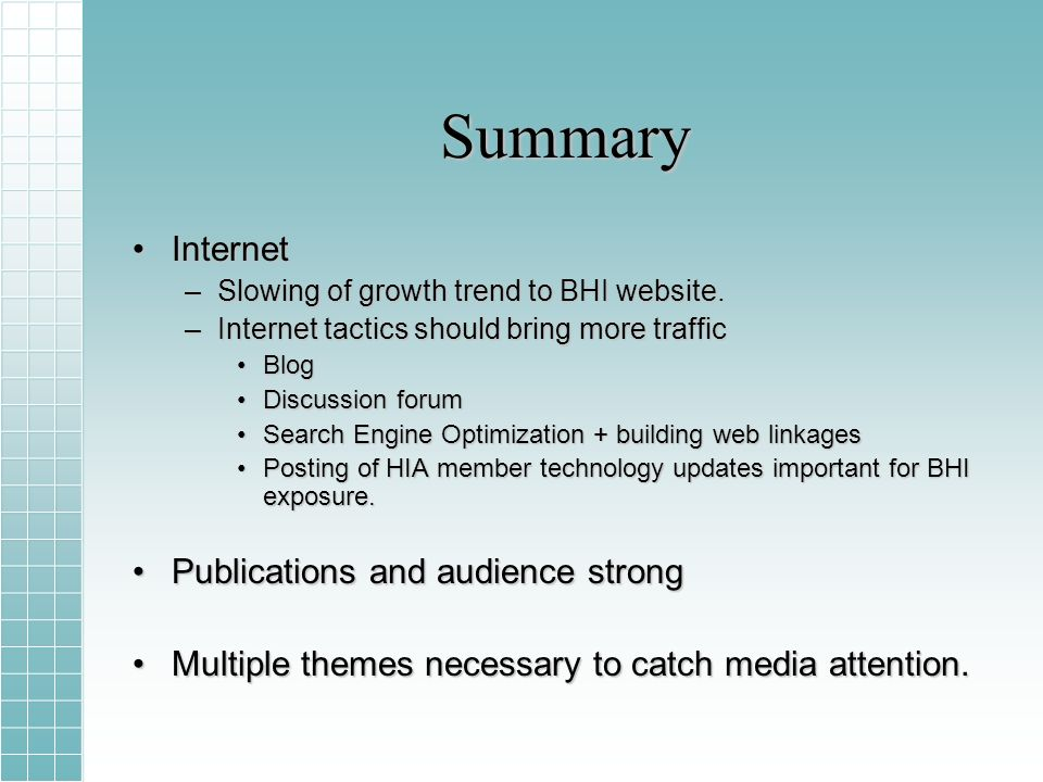 Summary InternetInternet –Slowing of growth trend to BHI website.