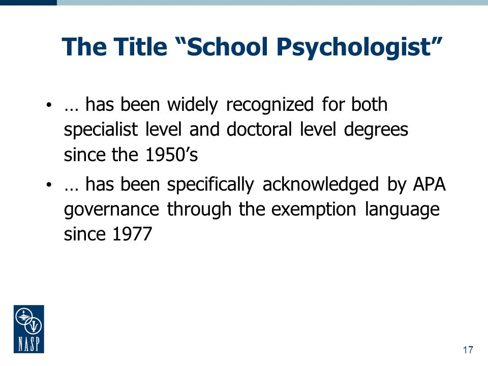 17 … has been widely recognized for both specialist level and doctoral level degrees since the 1950s … has been specifically acknowledged by APA gover