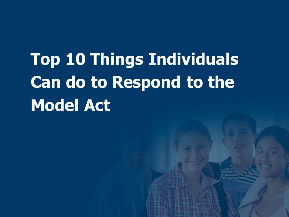 Top 10 Things Individuals Can do to Respond to the Model Act
