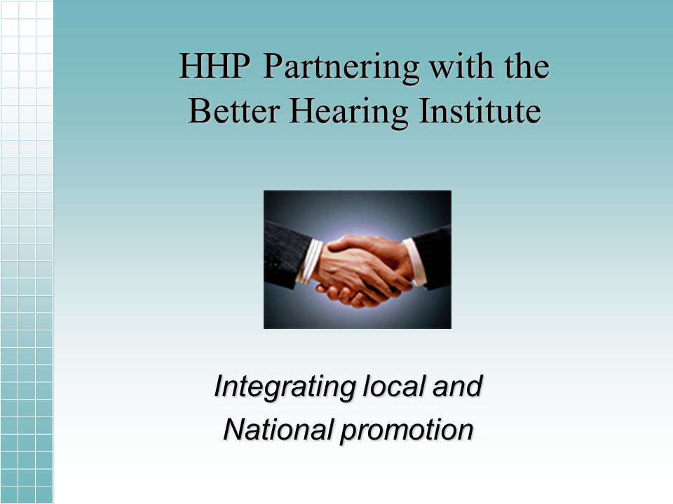 HHP Partnering with the Better Hearing Institute Integrating local and National promotion