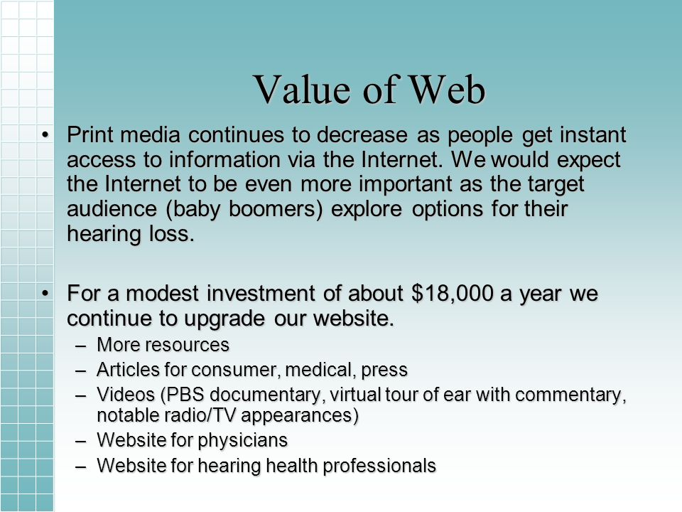 Value of Web Print media continues to decrease as people get instant access to information via the Internet.