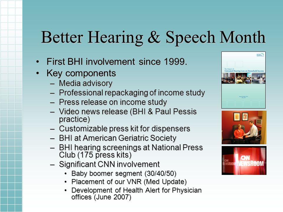 Better Hearing & Speech Month First BHI involvement since 1999.First BHI involvement since 1999.