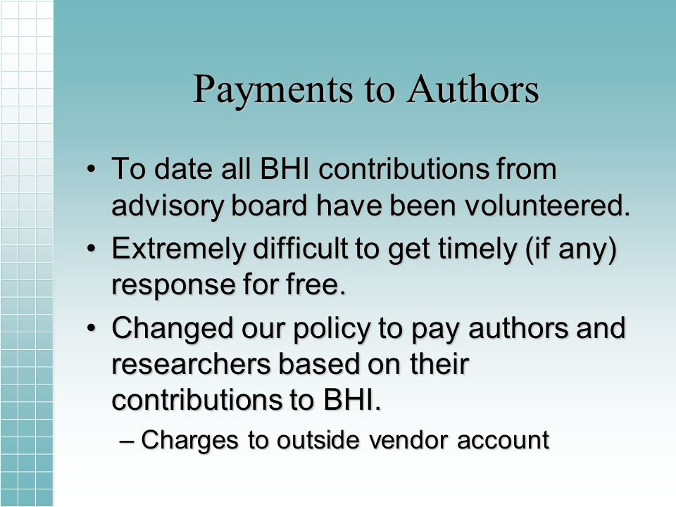 Payments to Authors To date all BHI contributions from advisory board have been volunteered.To date all BHI contributions from advisory board have been volunteered.