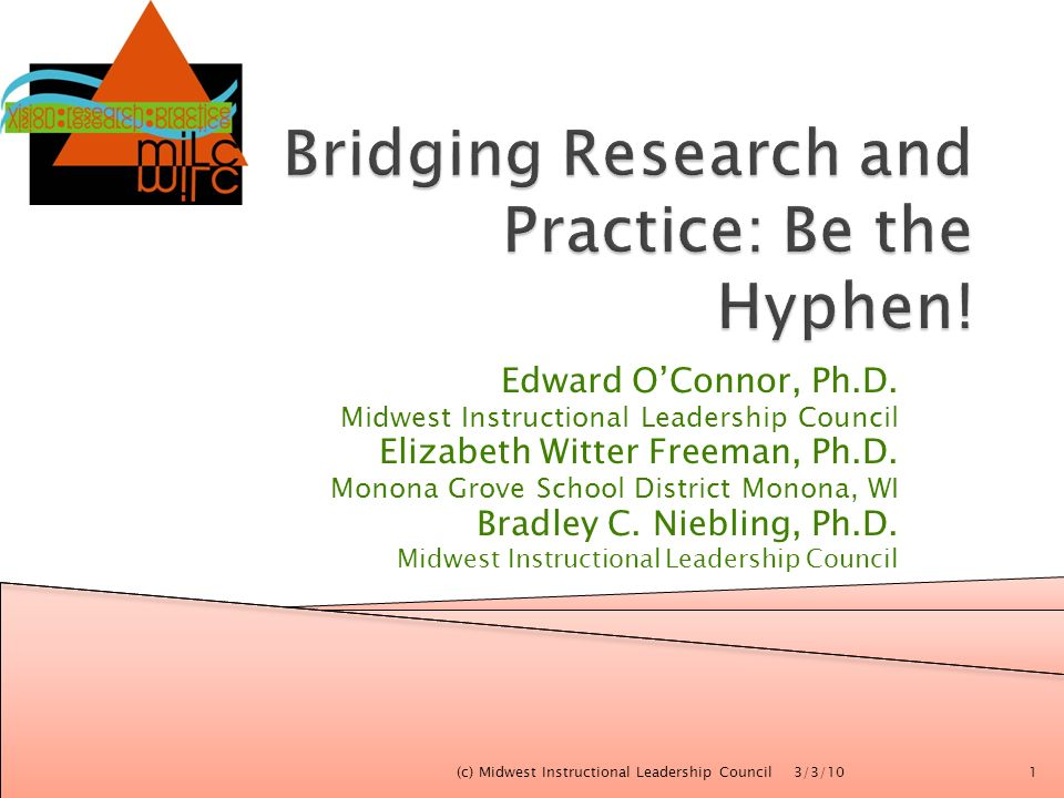 Edward OConnor, Ph.D. Midwest Instructional Leadership Council Elizabeth Witter Freeman, Ph.D. Monona Grove School District Monona, WI Bradley C. Nieb