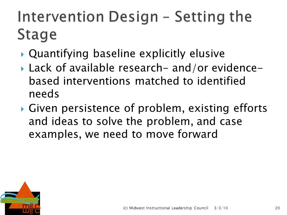 Quantifying baseline explicitly elusive Lack of available research- and/or evidence- based interventions matched to identified needs Given persistence