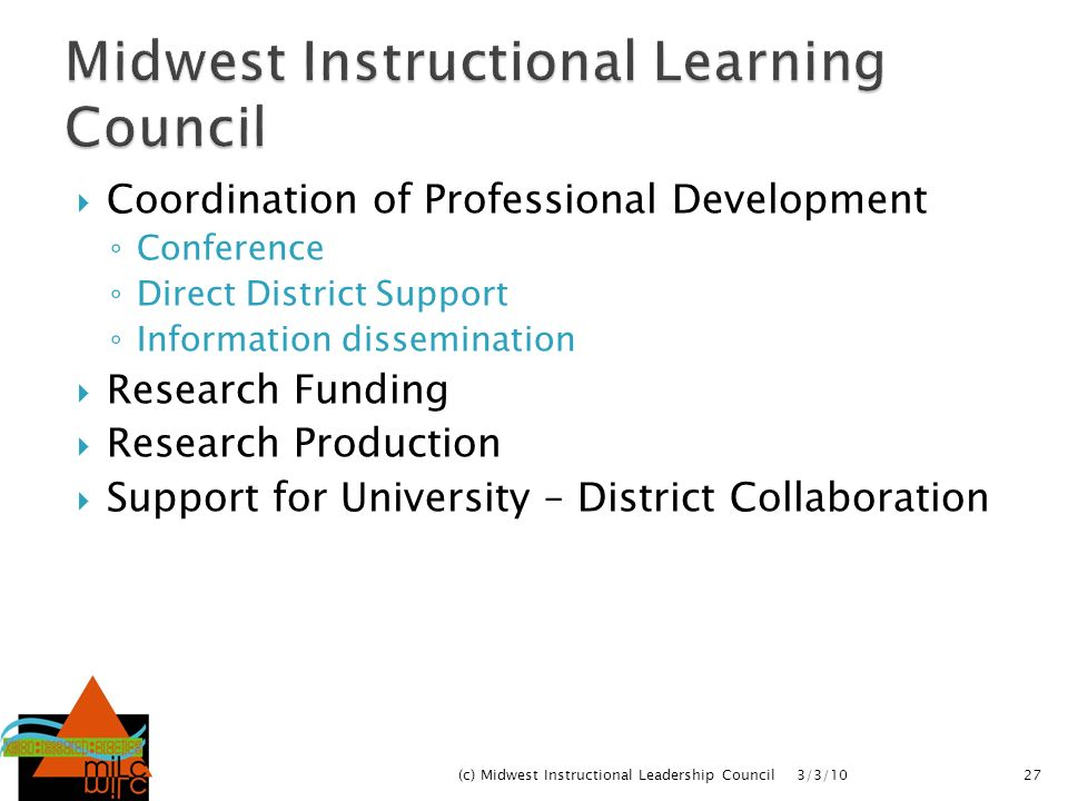 Coordination of Professional Development Conference Direct District Support Information dissemination Research Funding Research Production Support for