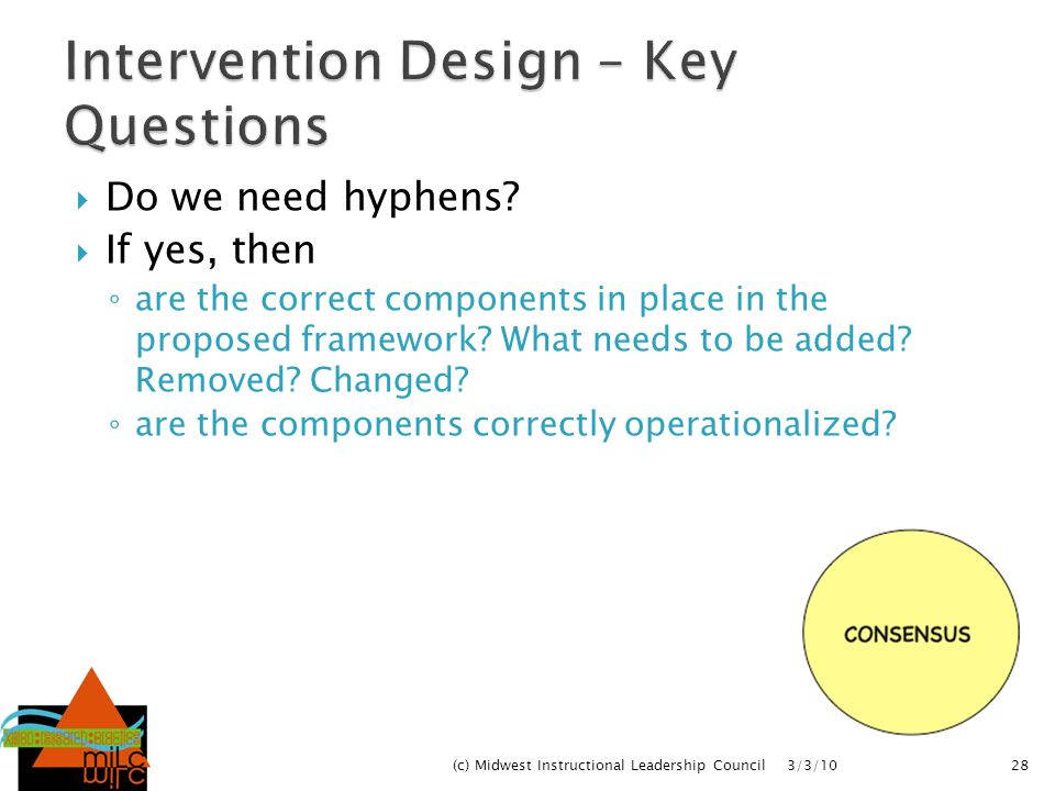 Do we need hyphens? If yes, then are the correct components in place in the proposed framework? What needs to be added? Removed? Changed? are the comp