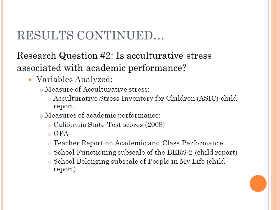 RESULTS CONTINUED… Research Question #2: Is acculturative stress associated with academic performance.
