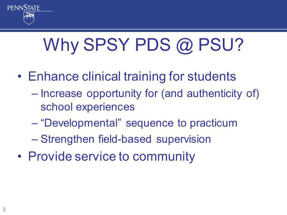 Enhance clinical training for students –Increase opportunity for (and authenticity of) school experiences –Developmental sequence to practicum –Streng