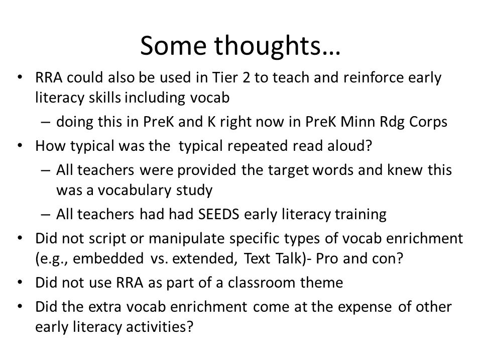 Some thoughts… RRA could also be used in Tier 2 to teach and reinforce early literacy skills including vocab – doing this in PreK and K right now in P
