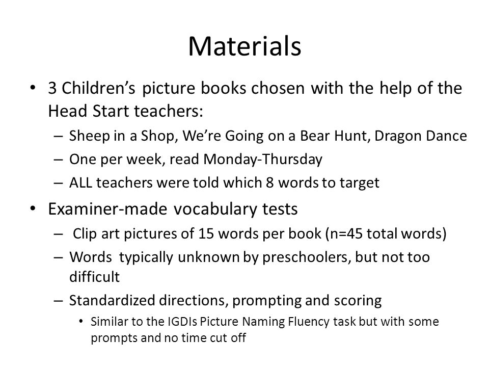 Materials 3 Childrens picture books chosen with the help of the Head Start teachers: – Sheep in a Shop, Were Going on a Bear Hunt, Dragon Dance – One
